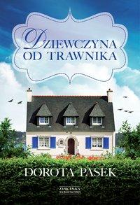 Dziewczyna od trawnika - Dorota Pasek - ebook