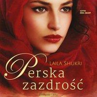 Perska zazdrość - Laila Shukri - audiobook