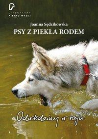 Psy z piekła rodem. Odwiedziny w raju - Joanna Sędzikowska - ebook