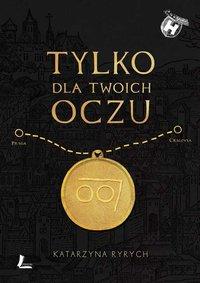 Tylko dla Twoich oczu - Katarzyna Ryrych - ebook