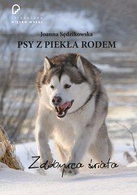 Psy z piekła rodem. Zdobywca świata - Joanna Sędzikowska - ebook