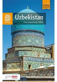 Uzbekistan. Perła Jedwabnego Szlaku. Wydanie 1 - Miron Kokosiński - ebook