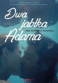 Dwa jabłka Adama - Ewa Podsiadły-Natorska - ebook