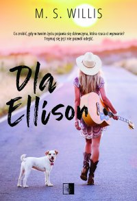 Dla Ellison - M. S. Willis - ebook