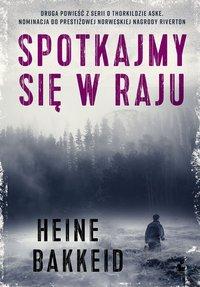 Spotkajmy się w raju - Heine Bakkeid - ebook
