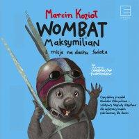 Wombat Maksymilian i misja na dachu świata