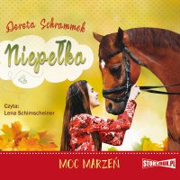 Niepełka. Tom 3. Moc marzeń - Dorota Schrammek - audiobook