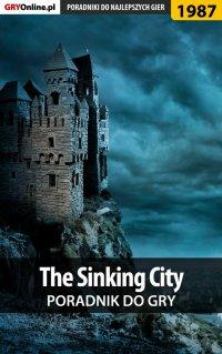 "The Sinking City - poradnik do gry - Jacek ""Stranger"" Hałas - ebook"