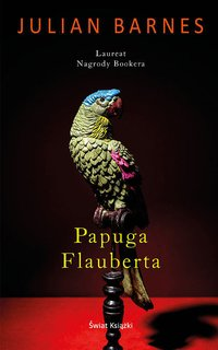 Papuga Flauberta - Julian Barnes - ebook