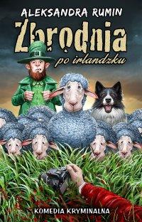 Zbrodnia po irlandzku - Aleksandra Rumin - ebook