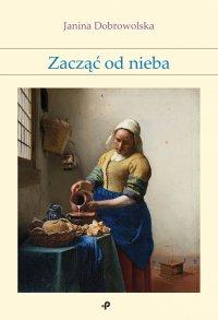 Zacząć od nieba - Janina Dobrowolska - ebook