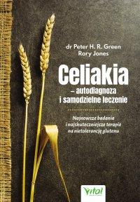 Celiakia – autodiagnoza i samodzielne leczenie. Najnowsze badania i najskuteczniejsze terapie na nietolerancję glutenu - Peter H.R. Green - ebook