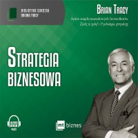Strategia biznesowa - Brian Tracy - audiobook