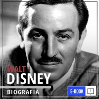 Walt Disney. Wizjoner z Hollywood. Narodziny legendy