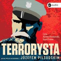 Terrorysta. Michał Wójcik w rozmowie z Józefem Piłsudskim - audiobook