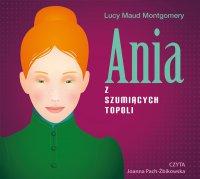 Ania z Szumiących Topoli - Lucy Maud Montgomery - audiobook