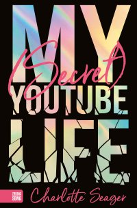 My Secret Youtube Life - Charlotte Seager - ebook