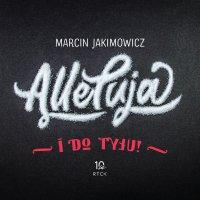 Alleluja i do tyłu! - Marcin Jakimowicz - audiobook