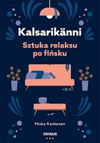 Kalsarikänni. Sztuka relaksu po fińsku - Miska Rantanen - ebook