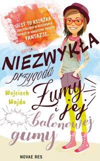Niezwykła przygoda Żumy i jej balonowej gumy - Wojciech Wajda - ebook