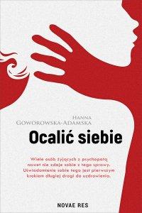 Ocalić siebie - Hanna Goworowska-Adamska - ebook