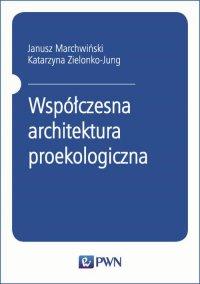 Współczesna architektura proekologiczna - Katarzyna Zielonko-Jung - ebook