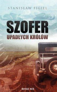 Szofer upadłych królów - Stanisław Figiel - ebook