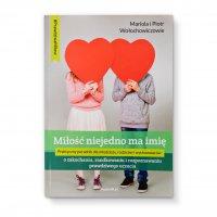 Miłość niejedno ma imię - o zakochaniu, randkowaniu i rozpoznawaniu prawdziwego uczucia - Piotr Wołochowicz - ebook