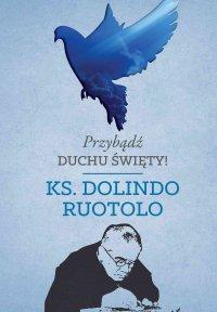 Przybądź Duchu Święty! - Ks. Dolindo Ruotolo - ebook