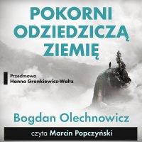 Pokorni odziedziczą Ziemię - Bogdan Olechnowicz - audiobook
