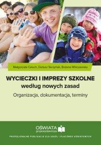 Wycieczki i imprezy szkolne według nowych zasad. Organizacja, dokumentacja, terminy. - Magdalena Celuch - ebook