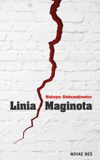 Linia Maginota - Maksym Aleksandrowicz - ebook