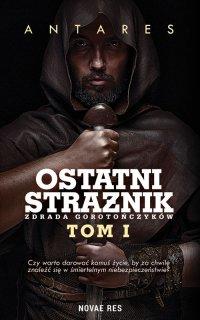 Ostatni strażnik. Tom I Zdrada Gorotończyków - Antares - ebook