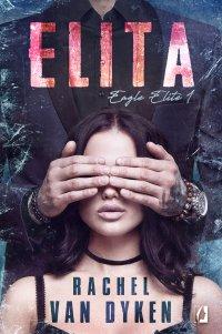 Elita. Eagle Elite. Tom 1 - Rachel Van Dyken - ebook