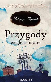 Przygody węglem pisane - Patrycja Ryndak - ebook