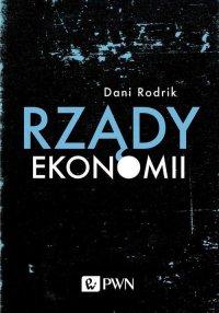 Rządy ekonomii - Dani Rodrik - ebook