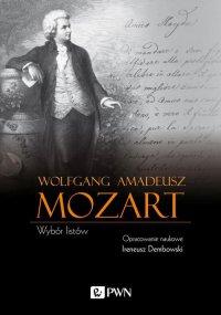 Wolfgang Amadeusz Mozart Wybór listów - Wolfgang Amadeusz Mozart - ebook
