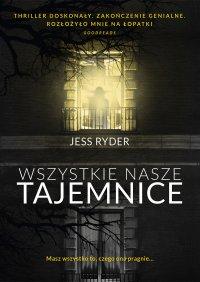 Wszystkie nasze tajemnice - Jess Ryder - ebook