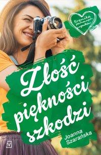 Złość piękności szkodzi - Joanna Szarańska - ebook