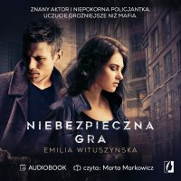 Niebezpieczna gra - Emilia Wituszyńska - audiobook
