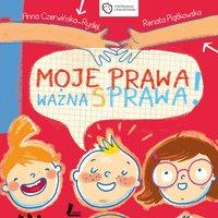 Moje prawa, ważna sprawa! - Renata Piątkowska - audiobook