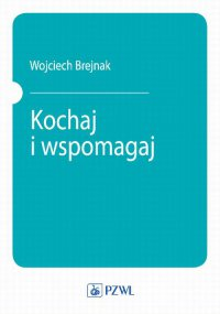 Kochaj i wspomagaj - W. J. Brejnak - ebook