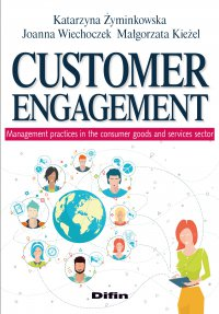 Customer engagement. Management practices in the consumer goods and services sector - Katarzyna Żyminkowska - ebook
