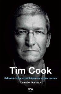 Tim Cook. Człowiek, który wzniósł Apple na wyższy poziom - Leander Kahney - ebook