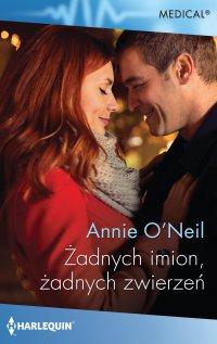 Żadnych imion, żadnych zwierzeń - Annie O'Neil - ebook