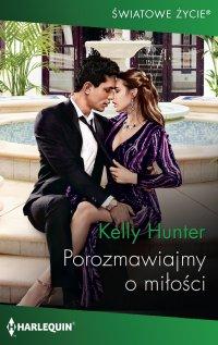 Porozmawiajmy o miłości - Kelly Hunter - ebook
