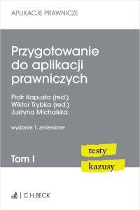 Przygotowanie do aplikacji prawniczych. Testy i kazusy. Tom I - Piotr Kapusta - ebook