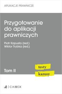 Przygotowanie do aplikacji prawniczych. Testy i kazusy. Tom II - Piotr Kapusta - ebook