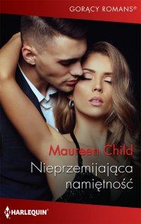Nieprzemijająca namiętność - Maureen Child - ebook