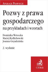 Pozwy z prawa gospodarczego na przykładach i wzorach. Wydanie 2 - Joanna Gręndzińska - ebook